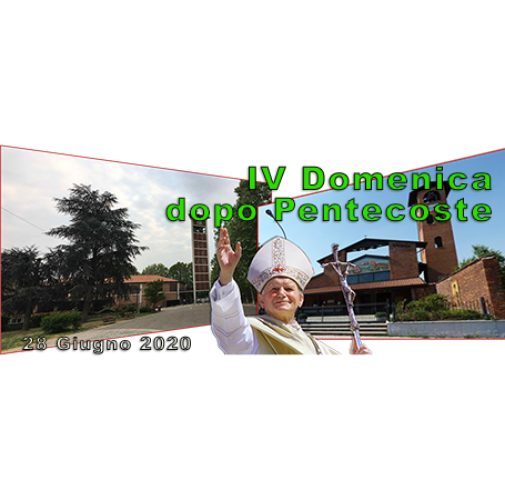 S. Messa IV Domenica dopo Pentecoste