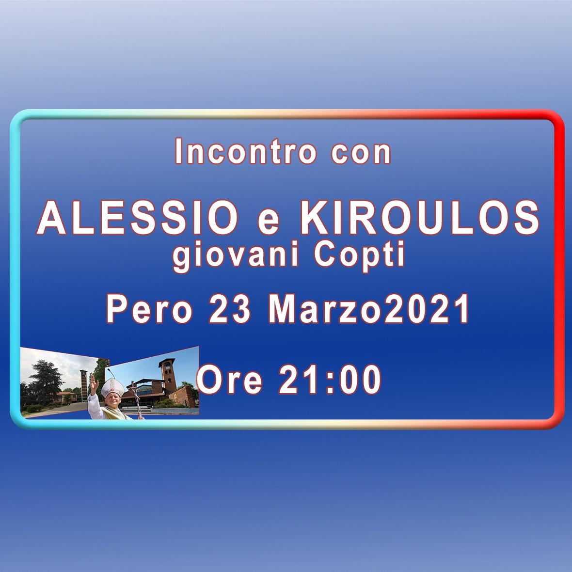 Incontro con  ALESSIO e KIROULOS